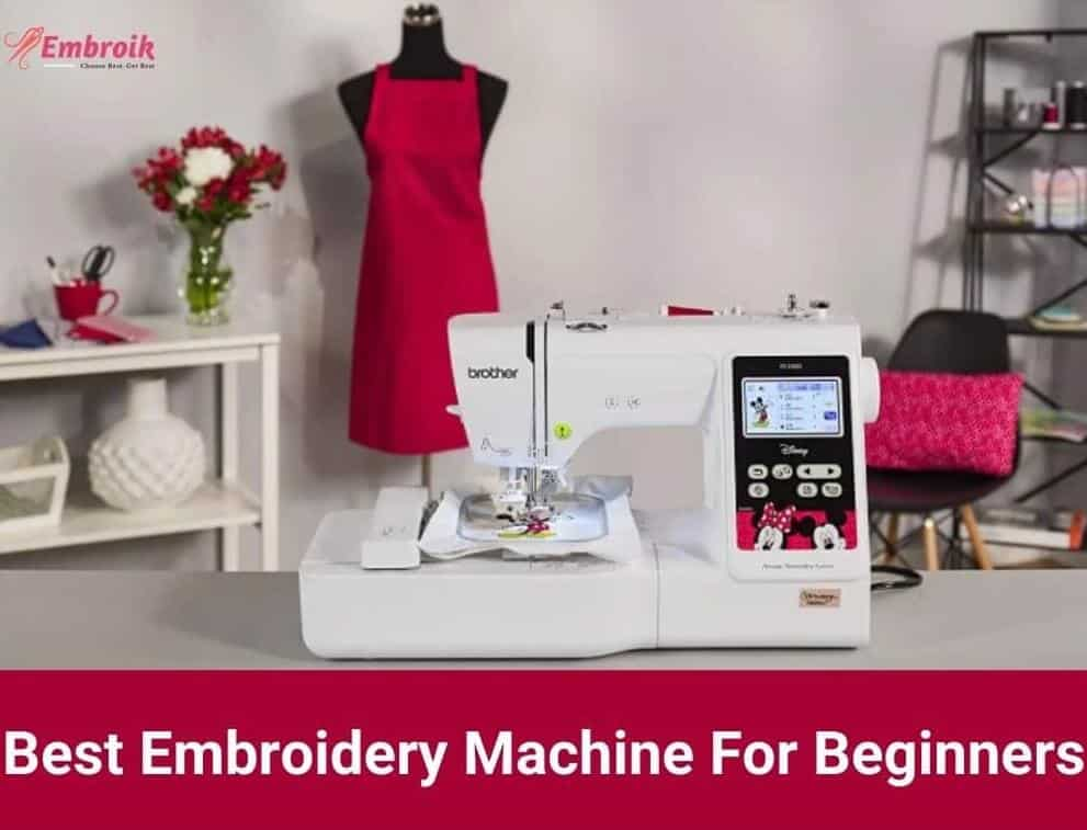 Best Embroidery Machine for Beginners 2020 – Reviews & Buying Guide