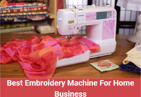 Best Embroidery Machine For Home Business 2020 – Reviews & Buying Guide