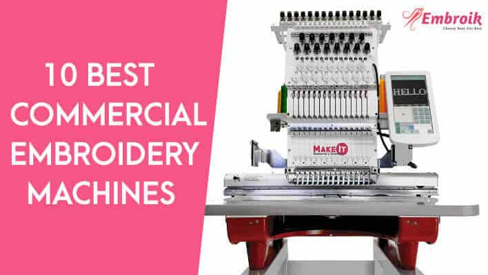 Best Commercial Embroidery Machine (2021) – Top 10 List – Review & Guide