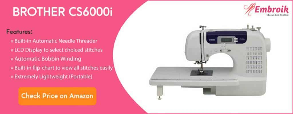 Brother CS6000i Embroidery Quilting & Sewing Machine