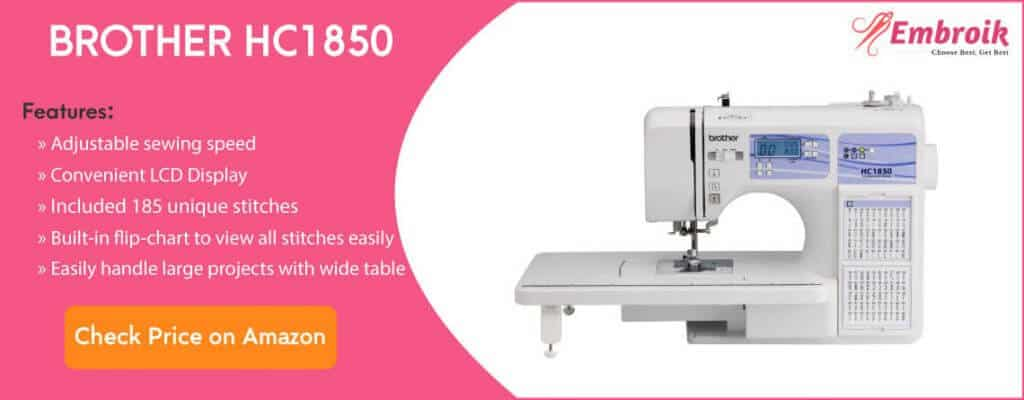 Brother HC1850 Embroidery Quilting and Sewing Machine