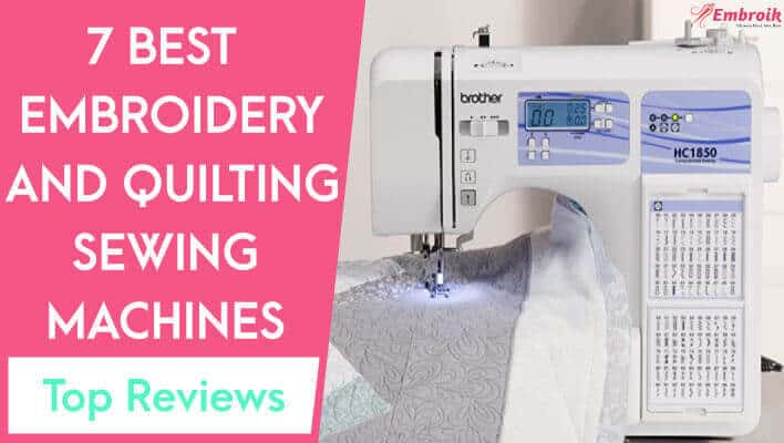 Best Embroidery and Quilting Sewing Machine – Top 7 Reviews in 2021